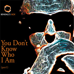 You Don't Know Who I Am (part1)