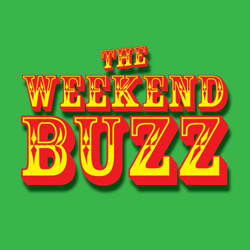 The Weekend Buzz