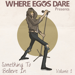 Something To Believe In (Where Egos Dare)