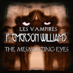 The Mesmerizing Eyes (Les Vampires Part V)