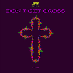 Don't Get Cross