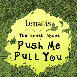The Truth About a Push Me-Pull You