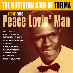 The Northern Soul of Thelma (Volume 1 - Peace Lovin' Man)