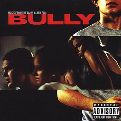 Bully (Music From The Larry Clark Film)