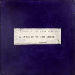 Leader Of The Starry Skies - A Tribute To Tim Smith. Songbook 1