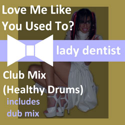 Love Me Like U Used To Do ( Healthy Drums Club Mixes )