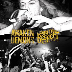 Awaken Demons / Pay No Respect