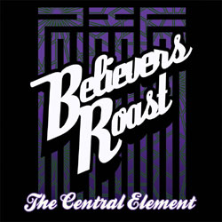 Believers Roast Presents: The Central Element
