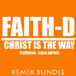 Christ Is The Way (Remix Bundle) - EP