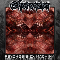 Psychosis Ex Machina Decay and Bloodshed Edition