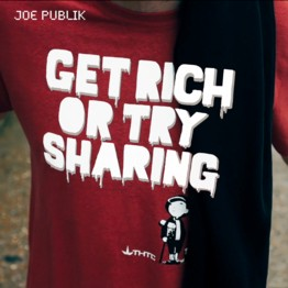 Get Rich or Try Sharing