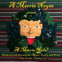 A Merrie Yule - Medieval and Renaissance Music for Festive Times