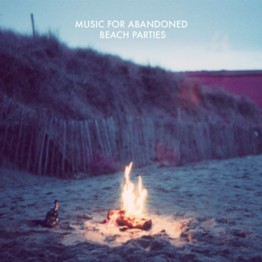 Music For Abandoned Beach Parties