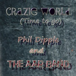 Crazie World (It's time to go) [Feat. The AAR Band]